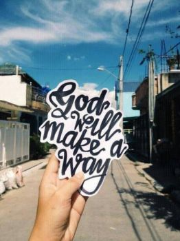 GOD WILL MAKE A WAY. by gessynfectant