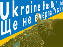 Ukraine has not yet died by SoaringAven