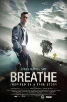 Breathe Movie Poster - Joseph Gordon-Levitt by bpenaud