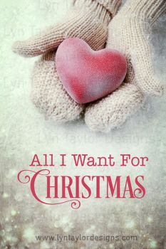 All I Want for Christmas by LynTaylor