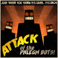 Phlegm Bots - Attack of the... by skratte