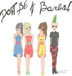 Don't Be A Barbie by TehRadioactiveBunnyz