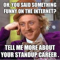 Stand up career lol by brandonthebeast34