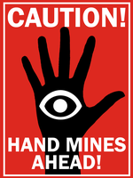Hand Mine Warning by Party9999999