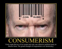 Consumerism Motivational Poster by DaVinci41