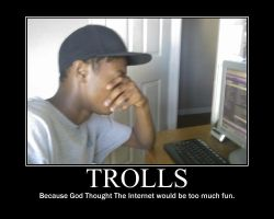 Trolls -demotivation- by Dragunov-EX