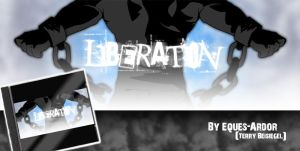 Liberation by Eques-Ardor