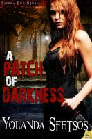 A PATCH OF DARKNESS by scottcarpenter