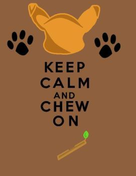 Keep Calm And Chew On by Tinydeerdog