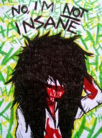 i'm not insane by Insomniac-Corpse