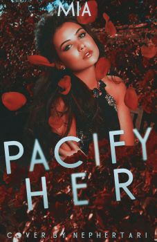 Pacify Her Cover (wattpad) by gvrlwonder