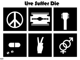 Live Suffer Die by TalkHard-SoBeIt