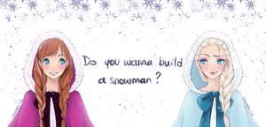 Do You Wanna Build A Snowman by ShaniNeko