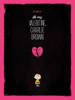 Be My Valentine, Charlie Brown Variant by Weidel