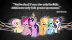 Well said Mr Disney - Mane Six Wallpaper by smokeybacon