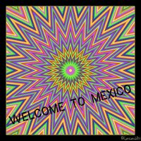 Welcome to Mexico by Kancano