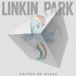 Linkin Park - Castle of Glass (Rainbow Dash) by AdrianImpalaMata