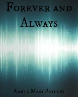Forever and Always by amber-phillps