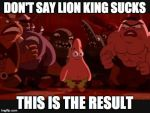 Don't talk smack about lion king by Gollum123