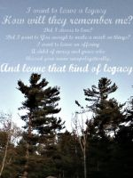 I want to leave a Legacy... by AliveLove