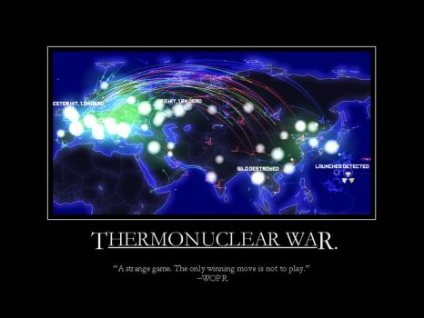 Thermonuclear War by ChapterAquila92