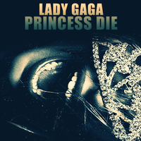 Lady GaGa - Princess Die CD COVER by GaGanthony