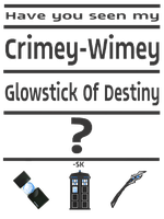 Have you seen my CrimeyWimey Glowstick of Destiny? by whodyathink