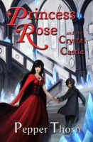 Princess Rose and the Crystal Castle by Luches