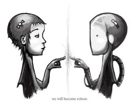 we will become robots by idrawbad