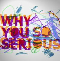 WHY SO SERIOUS by il6amo7a-Q8