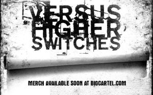 Versus Higher Switches by simcomeau