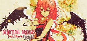 Beautiful dreams I will have tonight by Pandora-Valshe