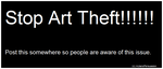 Stop Art Theft by AzianxPersuasion