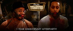 1 Year Anniversary Afterparty - Double Toasted by jevangood