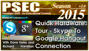 PSEC 2015 Quick Hardware Tour Skype To Google by paradigm-shifting