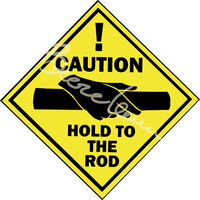 Caution! Hold To The Rod by Kirei-Kaze