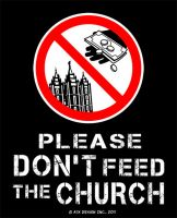 Please Don't Feed The Church M by atxd