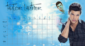 Taylor Lautner timetable by QuEeN-MiUsHkA