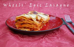 Wheels' Epic Lasagne by WhatsToEast
