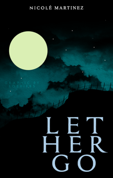 Let Her Go | Wattpad Cover by LoeBiebs