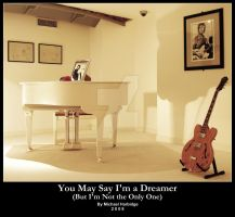 You May Say I'm a Dreamer by mikeharper1983