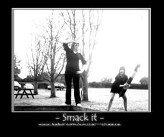 Smack It by CazGirl