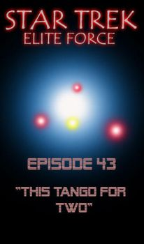 Ep. 43 - This Tango For Two by STAR-TREK-ELITE