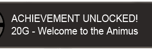 Welcome to the Animus Achievement by Narishm