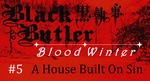 Black Butler: Blood Winter - Episode 5 by SavageScribe