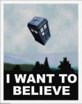 TARDIS / Dr. Who-X-Files I Want To Believe Poster by Rabittooth