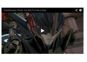 Transformers Prime: I've Got To Find a Way AMV by theneopetmaster
