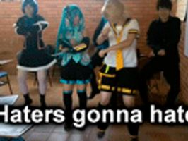 Haters Gonna Hate COSPLAY GIF :D Vocaloid by RockAngel-Link