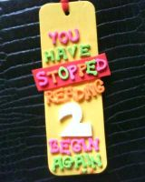 You Have Stopped... Bookmark by chaseroo