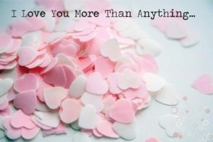 I Love You More Than Anything by monkeys17